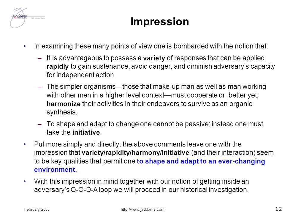 February 2006http://www.jaddams.com Impression In examining these many points of view one is bombarded with the notion that: –It is advantageous to po