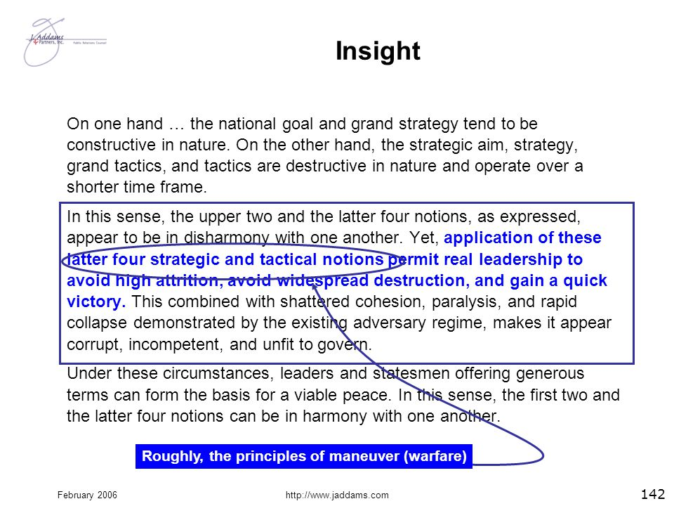 February 2006http://www.jaddams.com Insight On one hand … the national goal and grand strategy tend to be constructive in nature. On the other hand, t