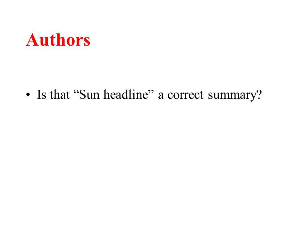 Authors Is that Sun headline a correct summary?