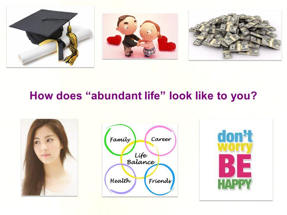 How does abundant life look like to you
