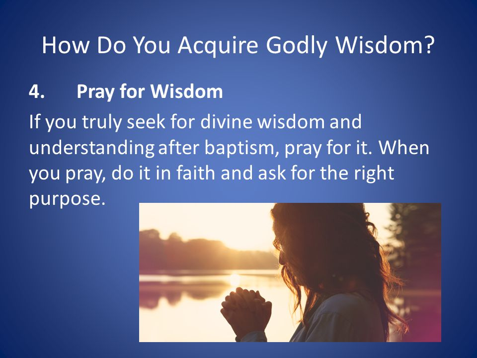 How Do You Acquire Godly Wisdom.