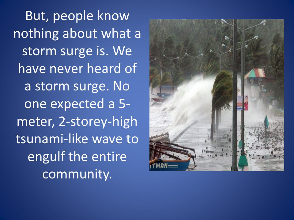 But, people know nothing about what a storm surge is.