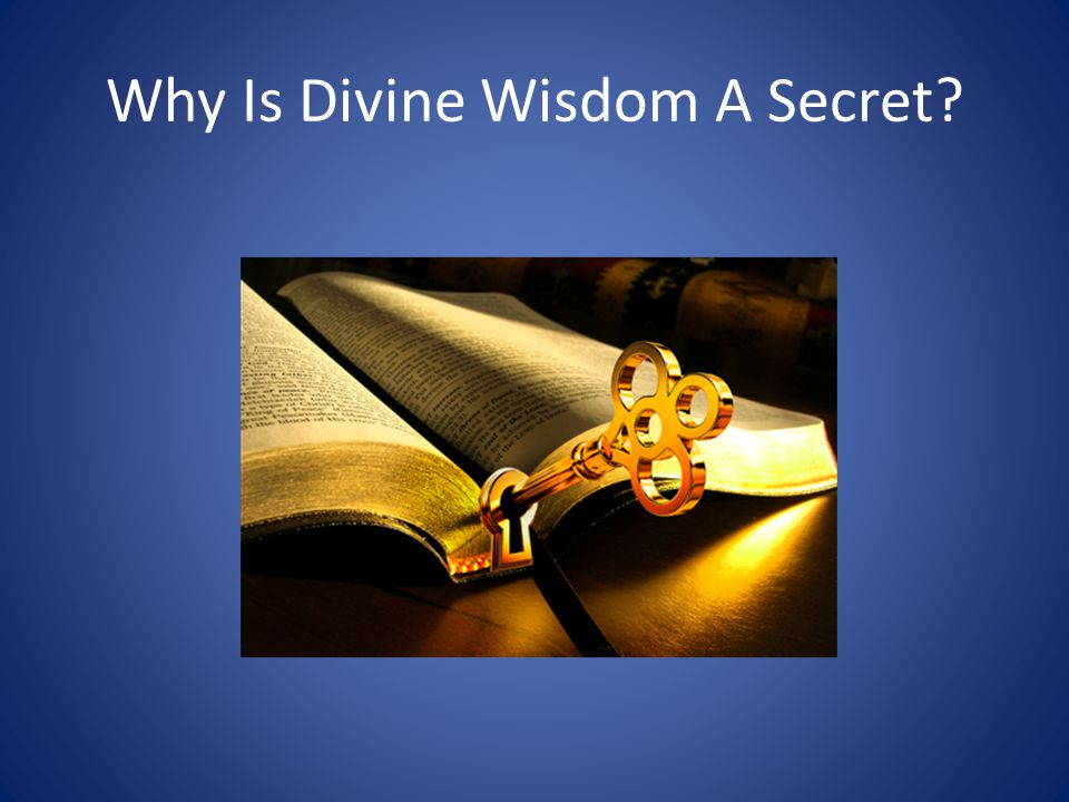 Why Is Divine Wisdom A Secret
