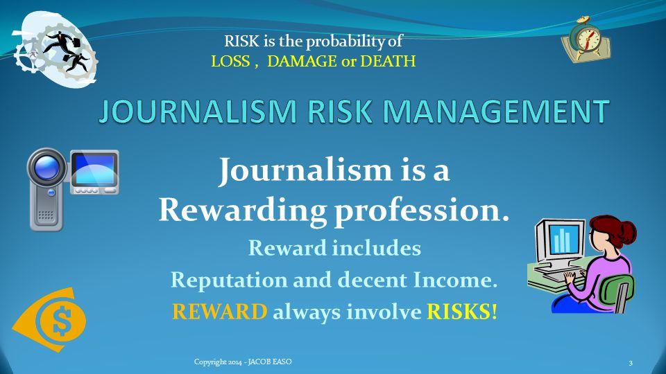Reward always involves Risks! 24Copyright 2014 - JACOB EASO Opposition, Competition Risks