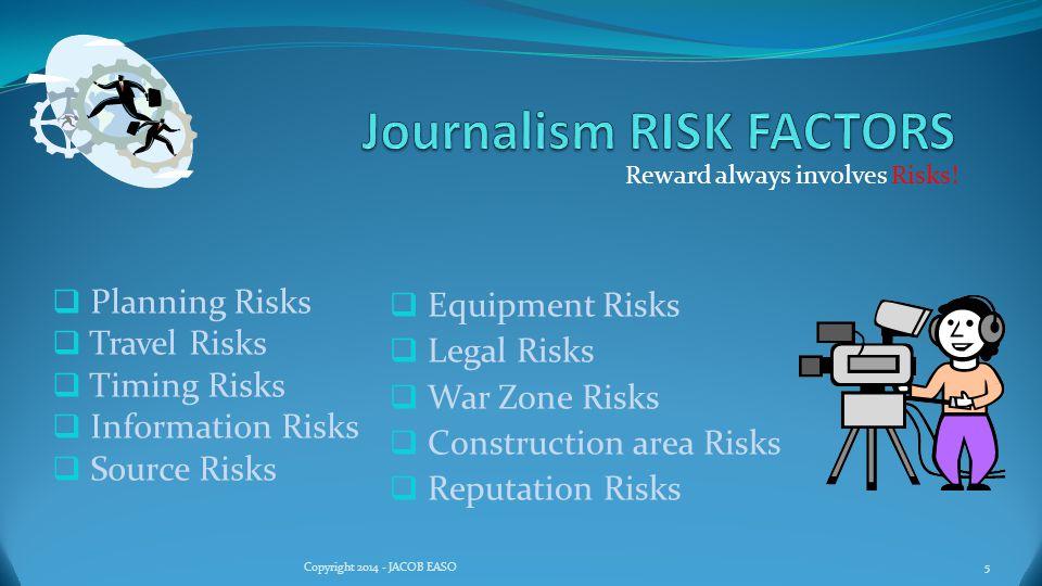 Reward always involves Risks! 16Copyright 2014 - JACOB EASO Construction Risks