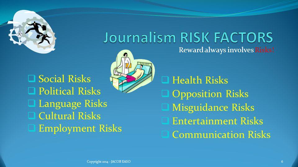 Reward always involves Risks! 27Copyright 2014 - JACOB EASO Financial Risks
