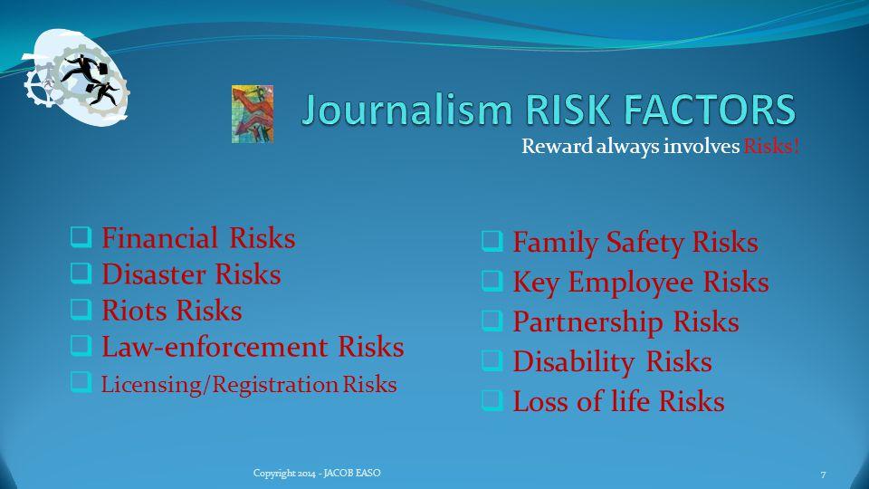 Reward always involves Risks! 28Copyright 2014 - JACOB EASO Disaster Risks