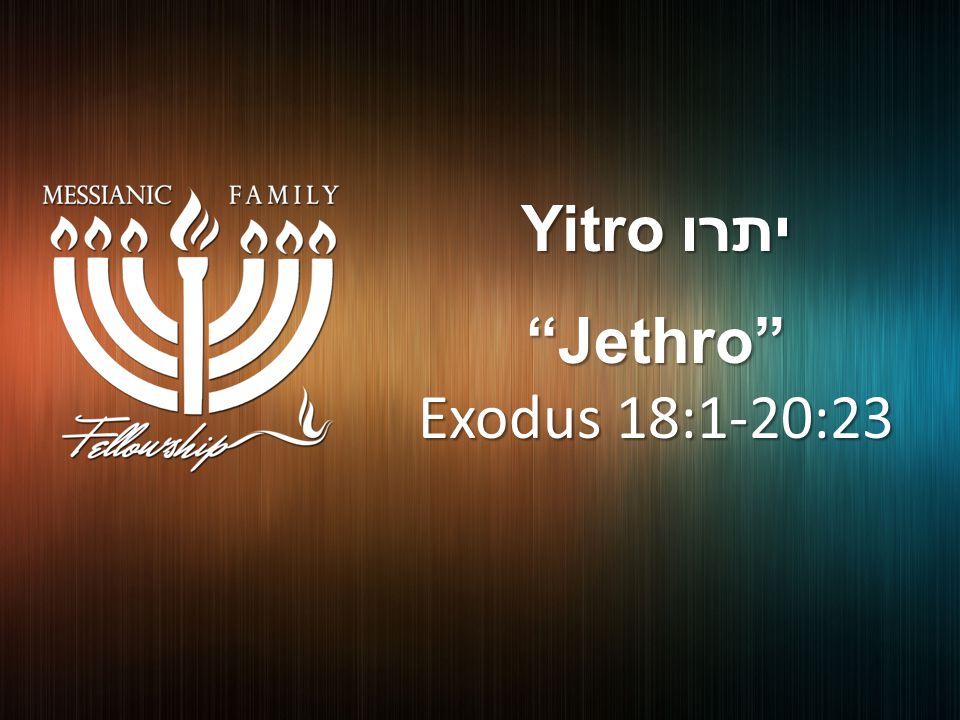 Yitro יתרו Jethro Exodus 18:1-20:23