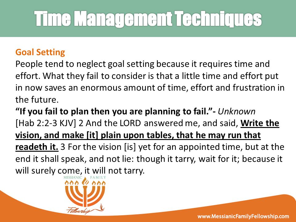 Goal Setting People tend to neglect goal setting because it requires time and effort.