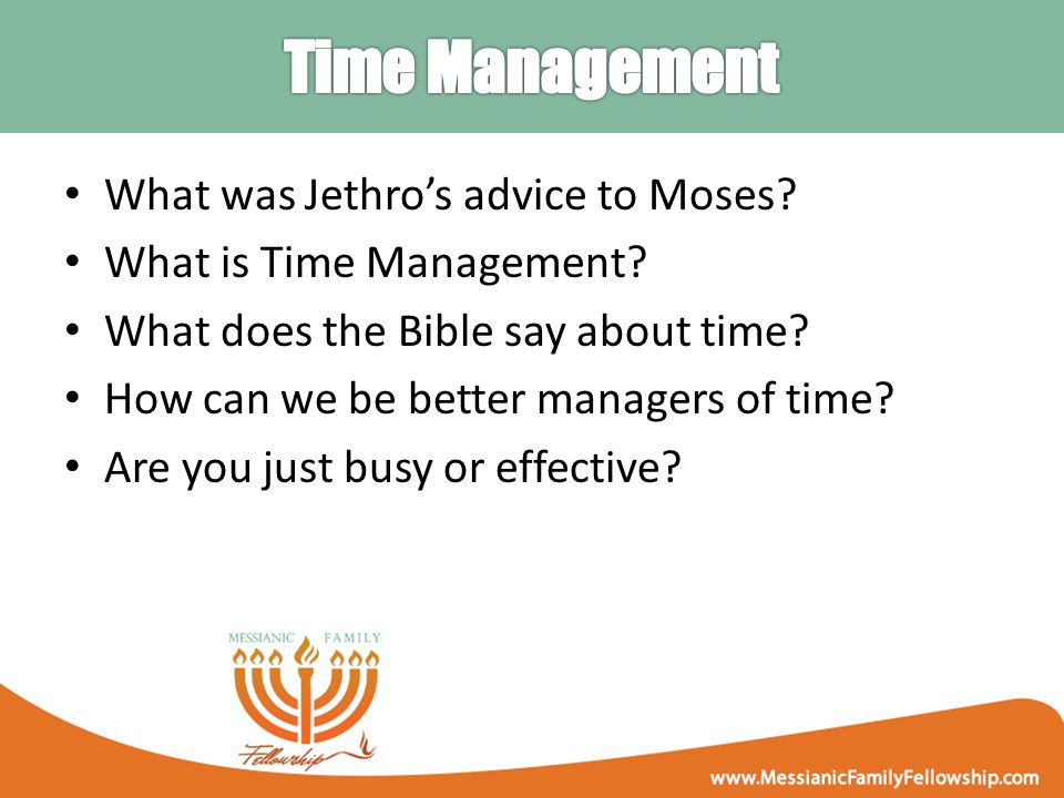 What was Jethro's advice to Moses. What is Time Management.