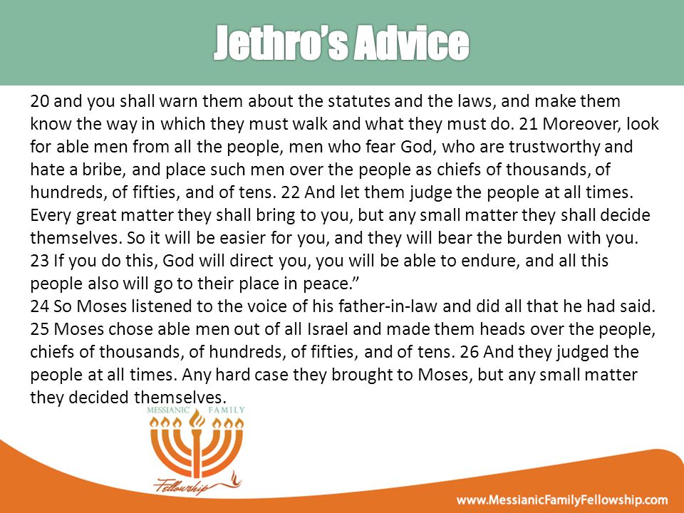 20 and you shall warn them about the statutes and the laws, and make them know the way in which they must walk and what they must do.
