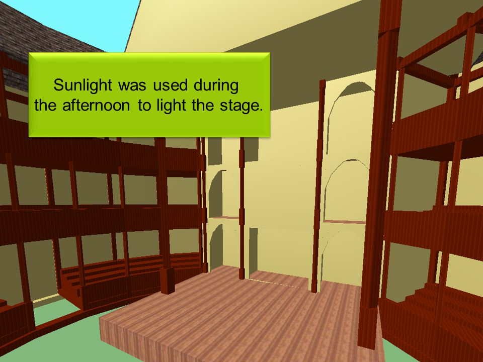 Sunlight was used during the afternoon to light the stage.