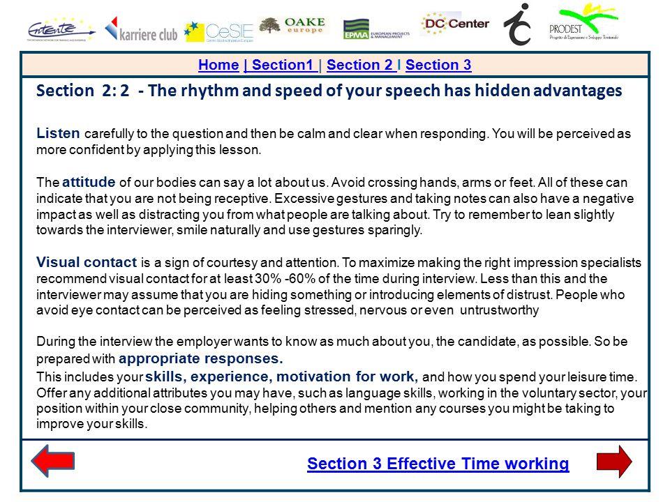 HomeHome | Section1 | Section 2 I Section 3| Section1 Section 2 Section 3 Section 2: 2 - The rhythm and speed of your speech has hidden advantages Lis