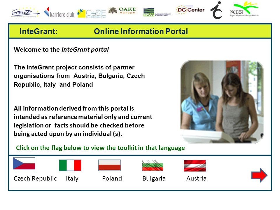 InteGrant: Online Information Portal Welcome to the InteGrant portal The InteGrant project consists of partner organisations from Austria, Bulgaria, C