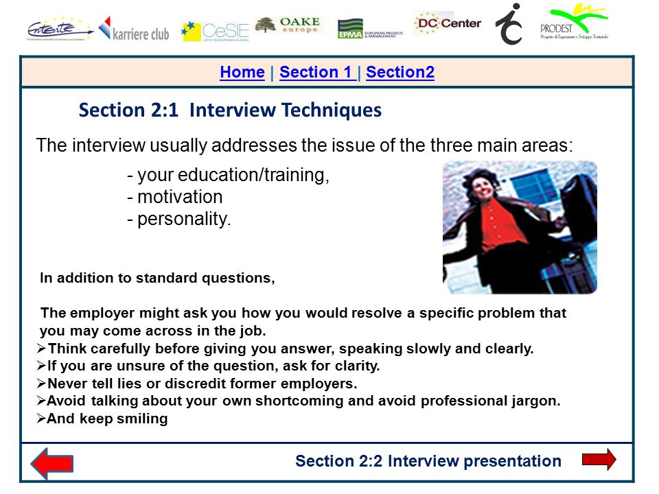 HomeHome | Section 1 | Section2Section 1 Section2 The interview usually addresses the issue of the three main areas: - your education/training, - moti