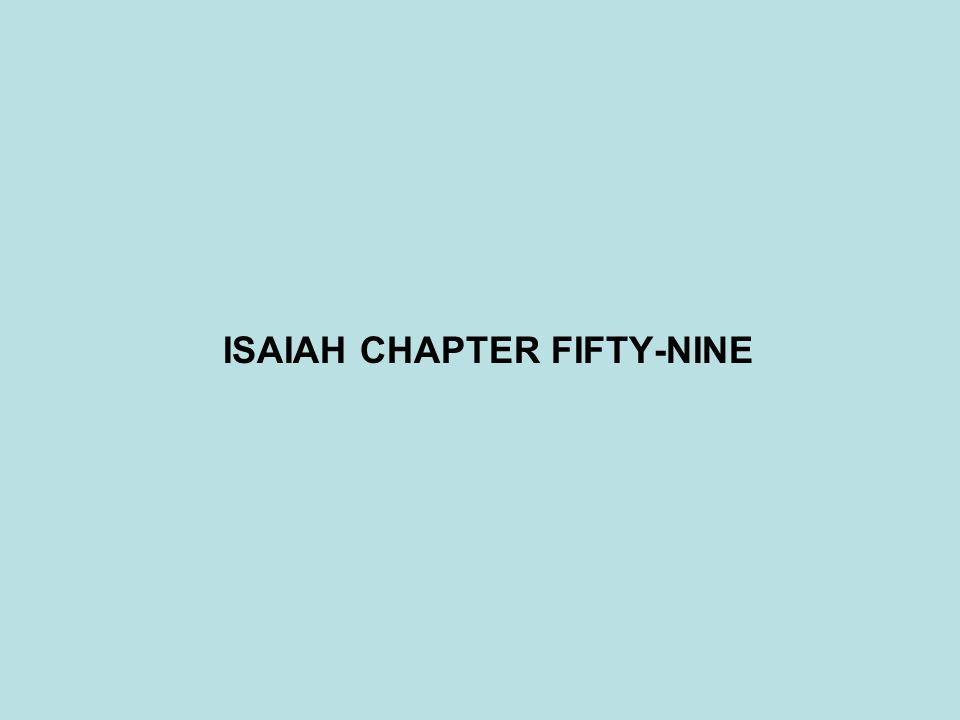 ISAIAH CHAPTER FIFTY-NINE