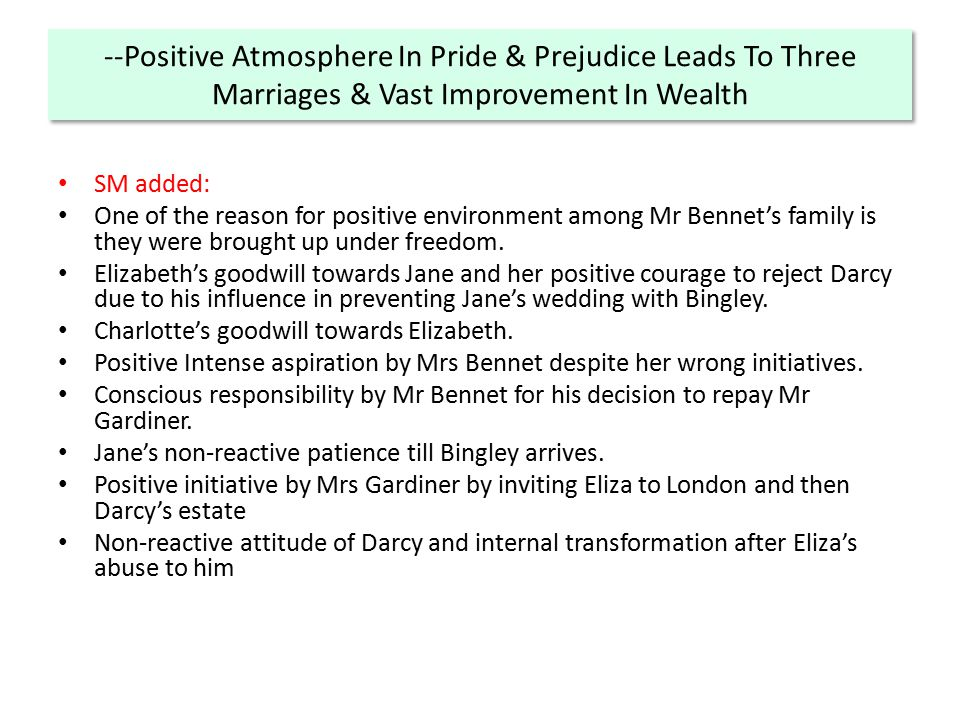 --Positive Atmosphere In Pride & Prejudice Leads To Three Marriages & Vast Improvement In Wealth SM added: One of the reason for positive environment among Mr Bennet's family is they were brought up under freedom.