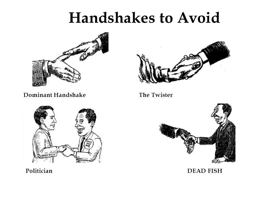 Handshakes to Avoid Dominant HandshakeThe Twister PoliticianDEAD FISH