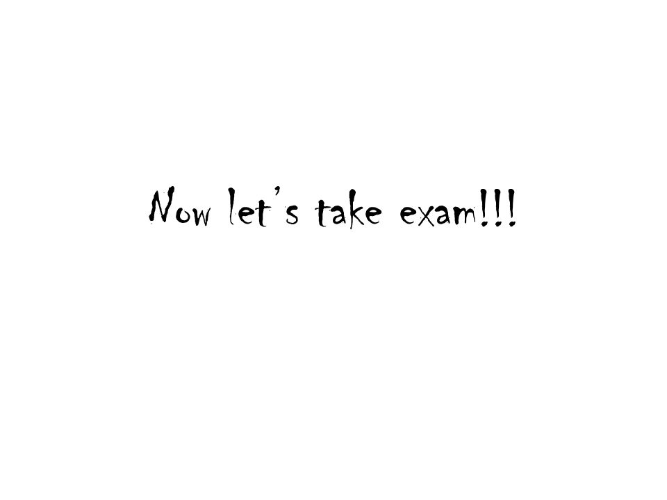 Now let's take exam!!!
