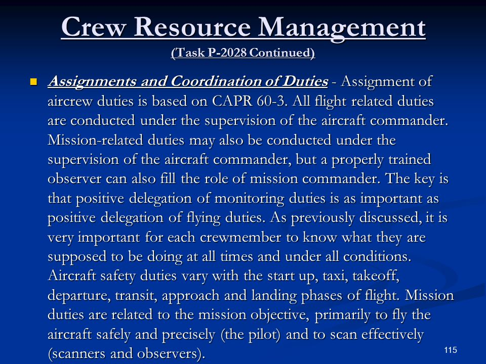 Crew Resource Management (Task P-2028 Continued) Assignments and Coordination of Duties - Assignment of aircrew duties is based on CAPR 60-3.