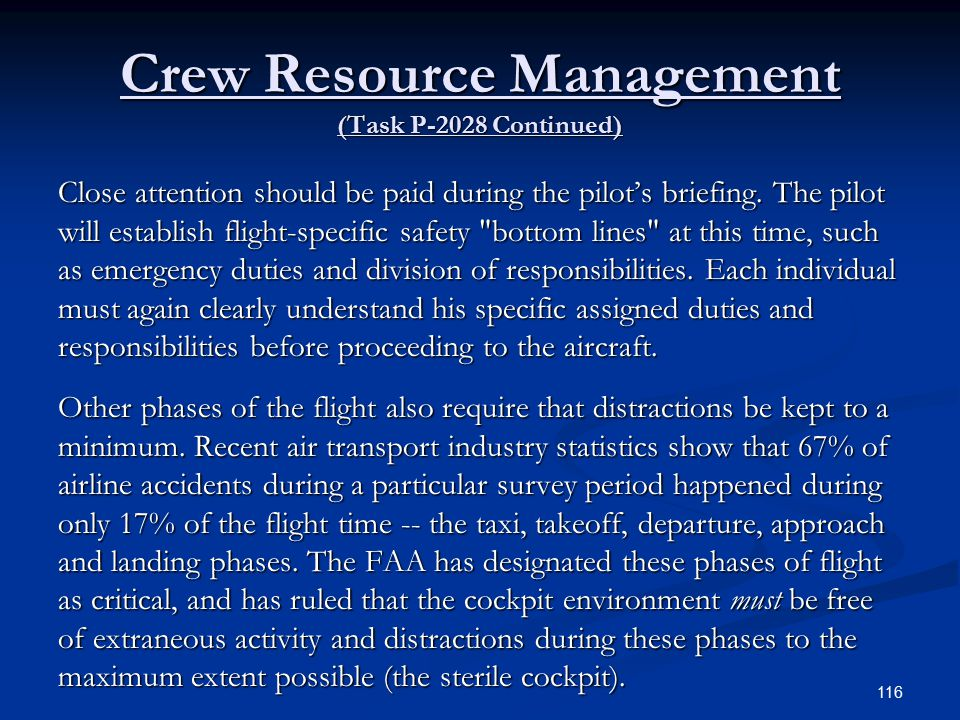 Crew Resource Management (Task P-2028 Continued) Close attention should be paid during the pilot's briefing.