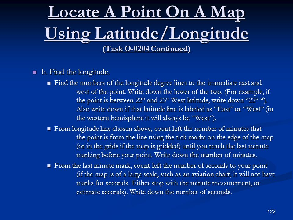 Locate A Point On A Map Using Latitude/Longitude (Task O-0204 Continued) b.