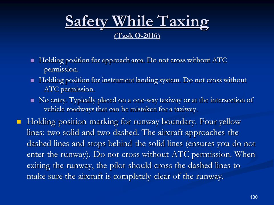 Safety While Taxing (Task O-2016) Holding position for approach area.