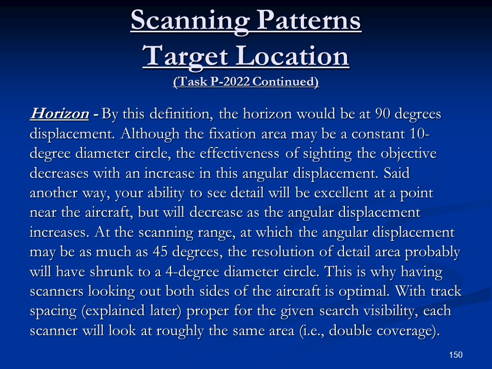 Scanning Patterns Target Location (Task P-2022 Continued) Horizon - By this definition, the horizon would be at 90 degrees displacement.
