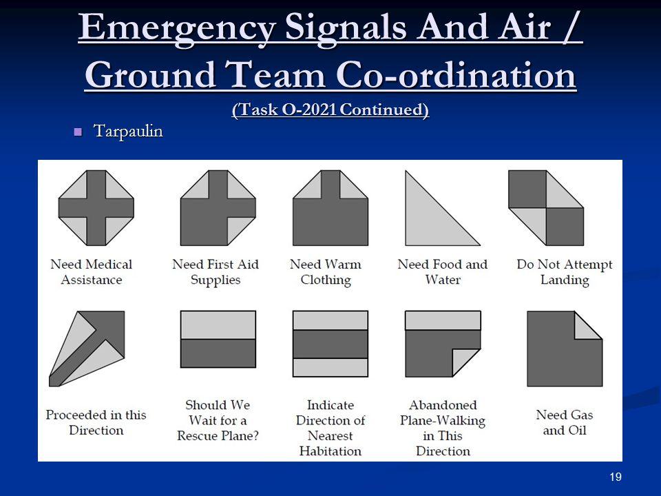 Emergency Signals And Air / Ground Team Co-ordination (Task O-2021 Continued) Tarpaulin Tarpaulin 19