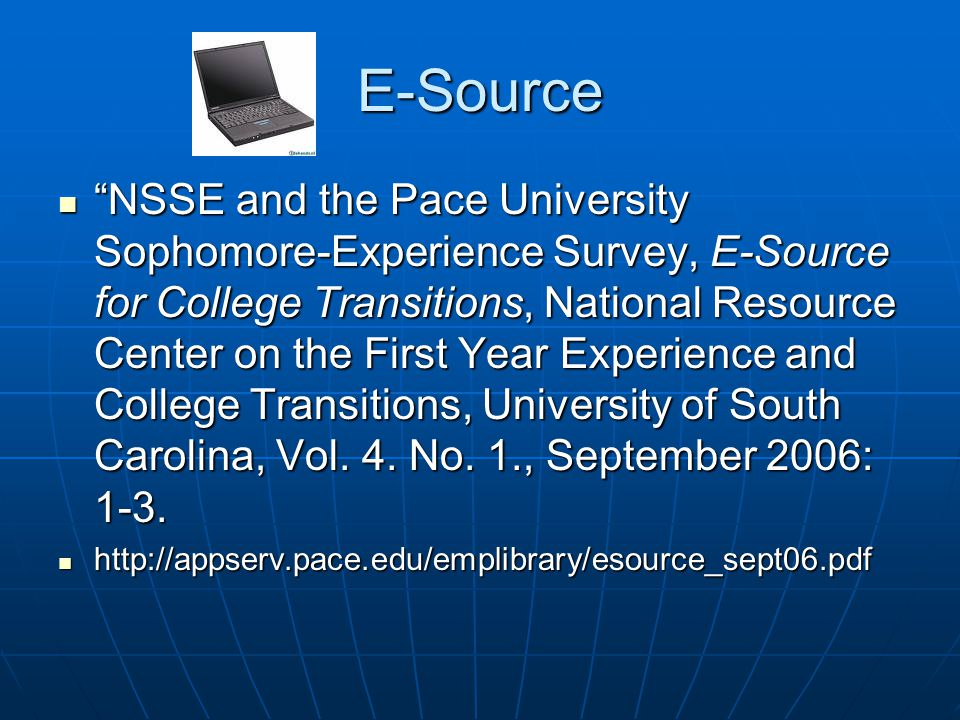 E-Source NSSE and the Pace University Sophomore-Experience Survey, E-Source for College Transitions, National Resource Center on the First Year Experience and College Transitions, University of South Carolina, Vol.
