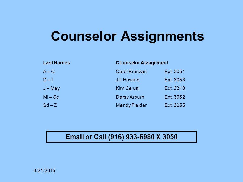 Last NamesCounselor Assignment A – CCarol Bronzan Ext. 3051 D – IJill Howard Ext. 3053 J – MeyKim Cerutti Ext. 3310 Mi – ScDarsy Arburn Ext. 3052 Sd –