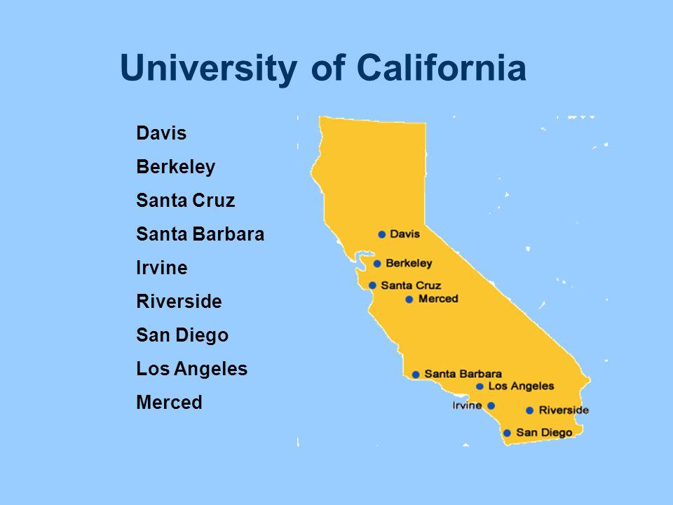 University of California Davis Berkeley Santa Cruz Santa Barbara Irvine Riverside San Diego Los Angeles Merced