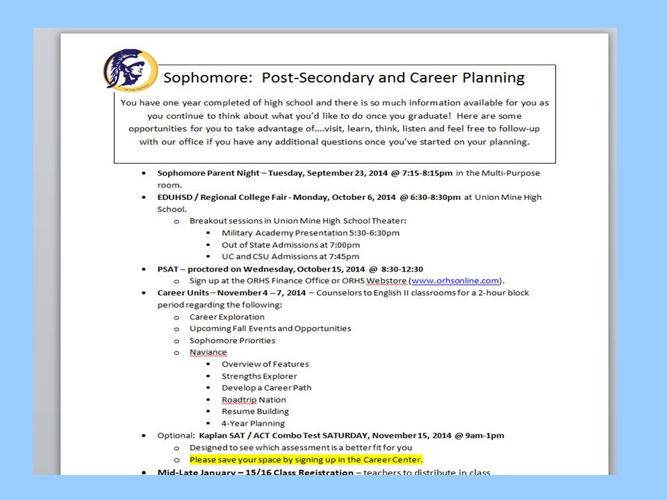 Sophomore Career Unit –Career Exploration –Upcoming Fall Events and Opportunities –Sophomore Priorities –Naviance Overview of Features Strengths Explorer Develop a Career Path Roadtrip Nation Resume Building 4-Year Planning Scheduled November 4 th – 7th 4/21/2015