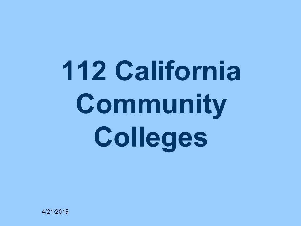 112 California Community Colleges 4/21/2015