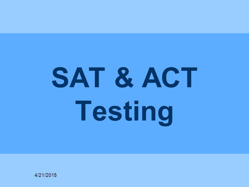 SAT & ACT Testing 4/21/2015