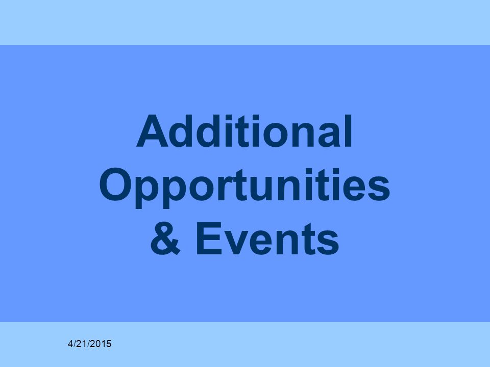 Additional Opportunities & Events 4/21/2015