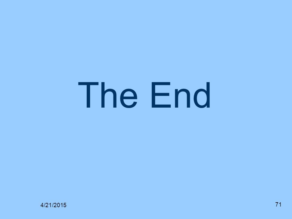 The End 4/21/2015 71