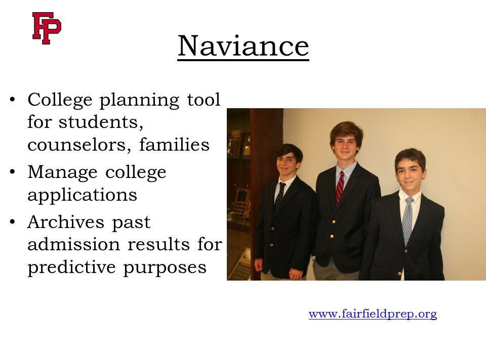 College planning tool for students, counselors, families Manage college applications Archives past admission results for predictive purposes www.fairfieldprep.org