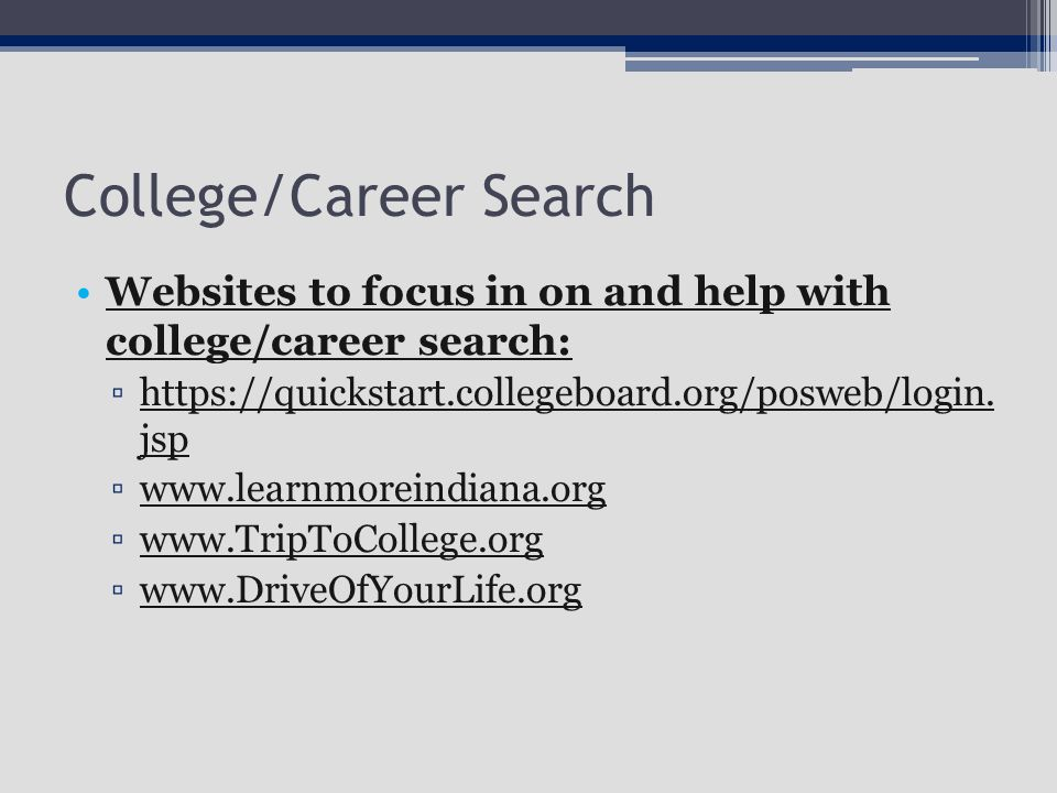 College/Career Search Websites to focus in on and help with college/career search:Websites to focus in on and help with college/career search: ▫