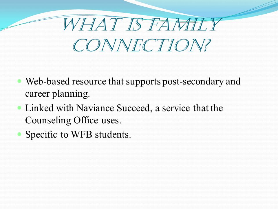 What is Family Connection. Web-based resource that supports post-secondary and career planning.