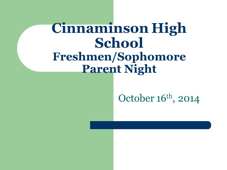 Cinnaminson High School Freshmen/Sophomore Parent Night October 16 th, 2014