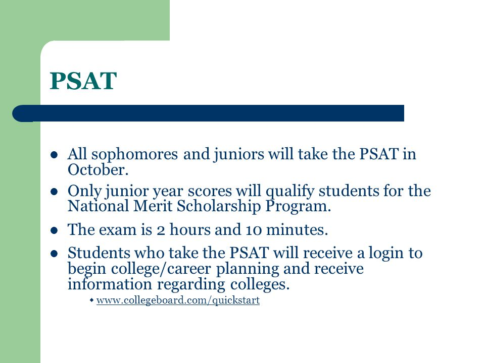 PSAT All sophomores and juniors will take the PSAT in October.