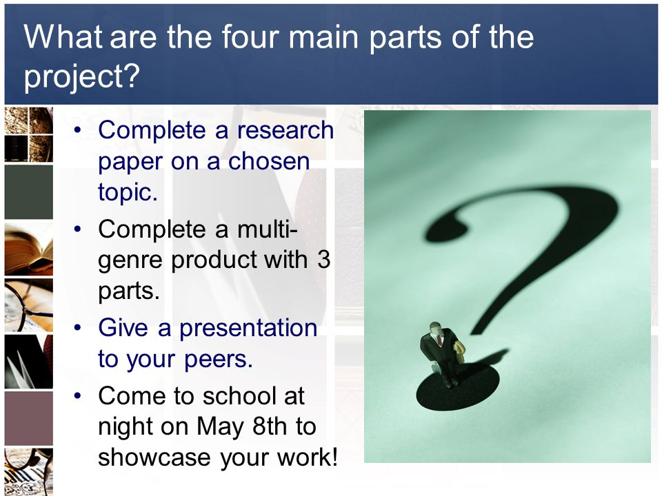 What are the four main parts of the project. Complete a research paper on a chosen topic.