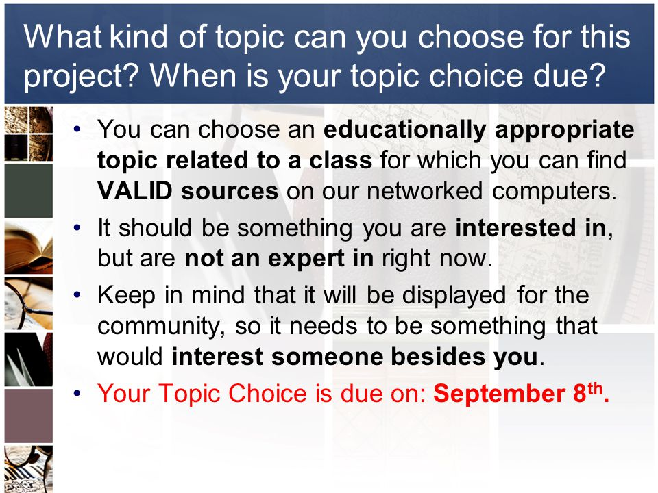 What kind of topics are you not allowed to choose.