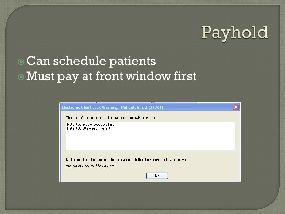  Can schedule patients  Must pay at front window first