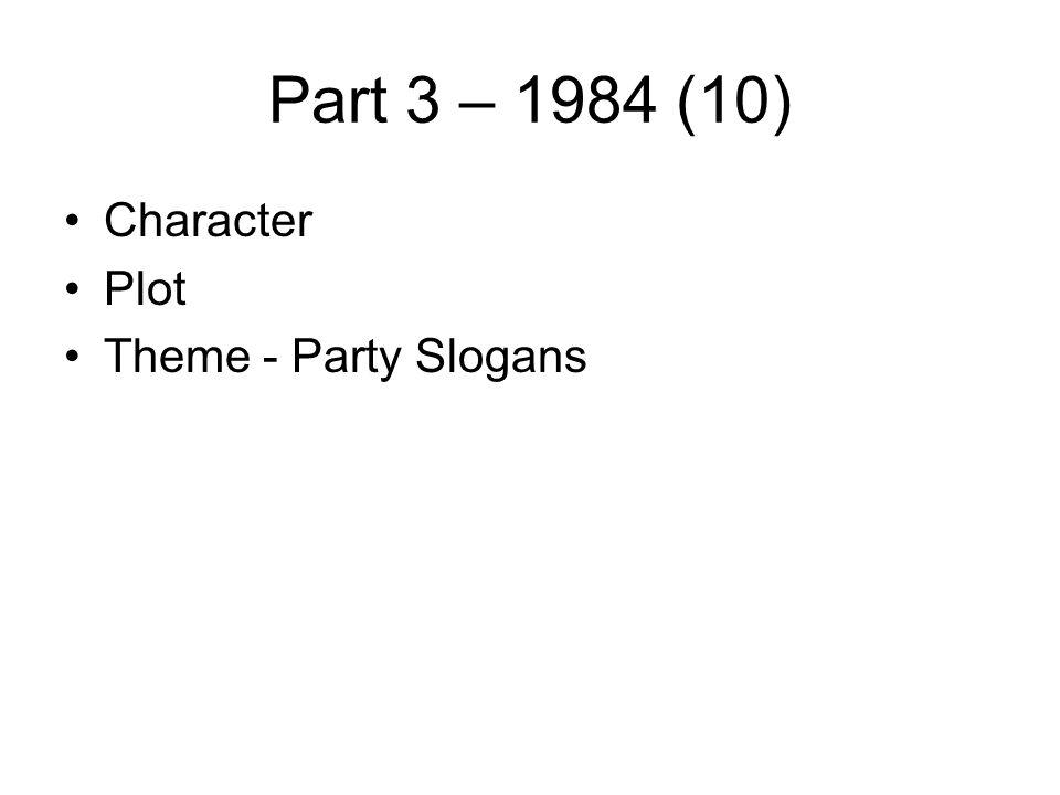 Part 3 – 1984 (10) Character Plot Theme - Party Slogans