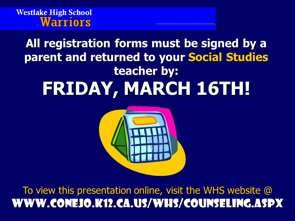 All registration forms must be signed by a parent and returned to your Social Studies teacher by: FRIDAY, MARCH 16TH.