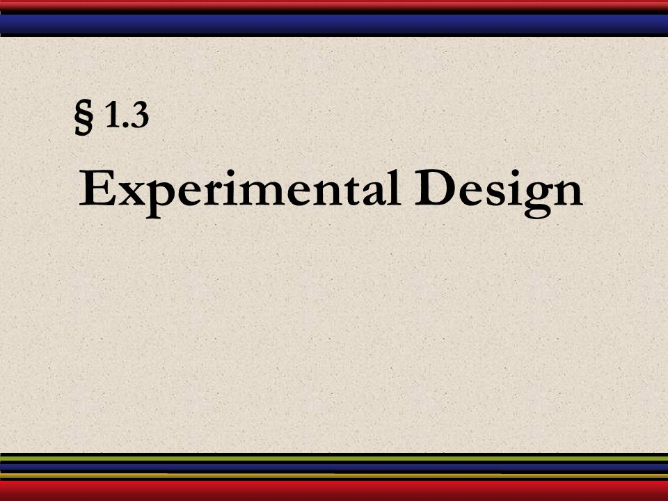 § 1.3 Experimental Design
