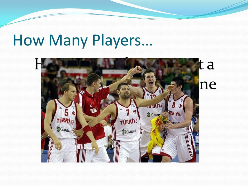 How Many Players… How Many Players Start a Basketball Game for One Team 5