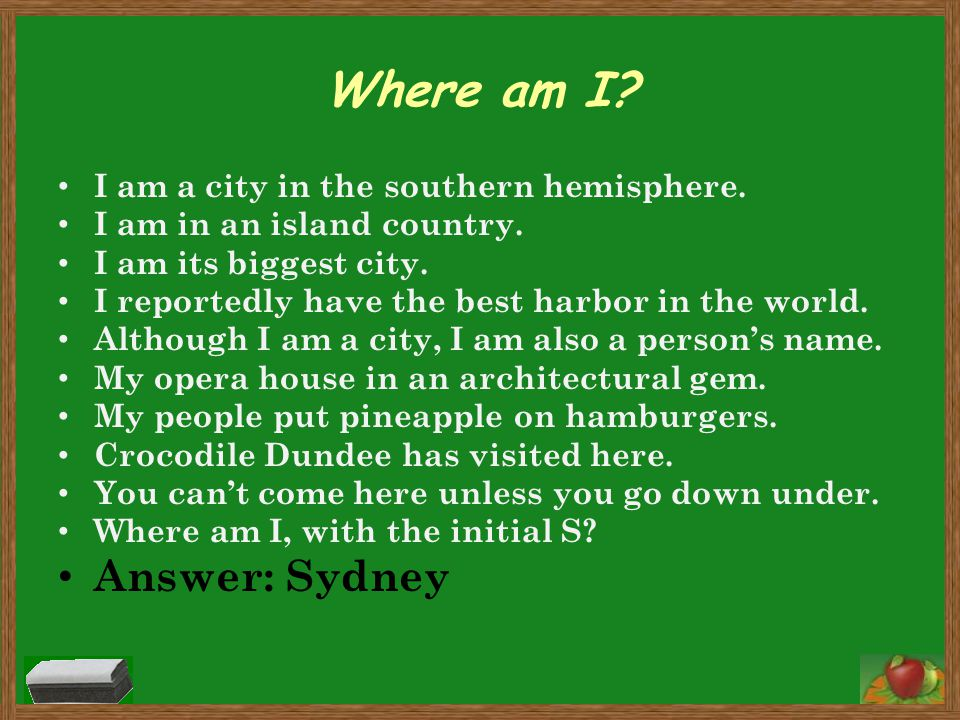 Where am I? I am a city in the southern hemisphere. I am in an island country. I am its biggest city. I reportedly have the best harbor in the world.